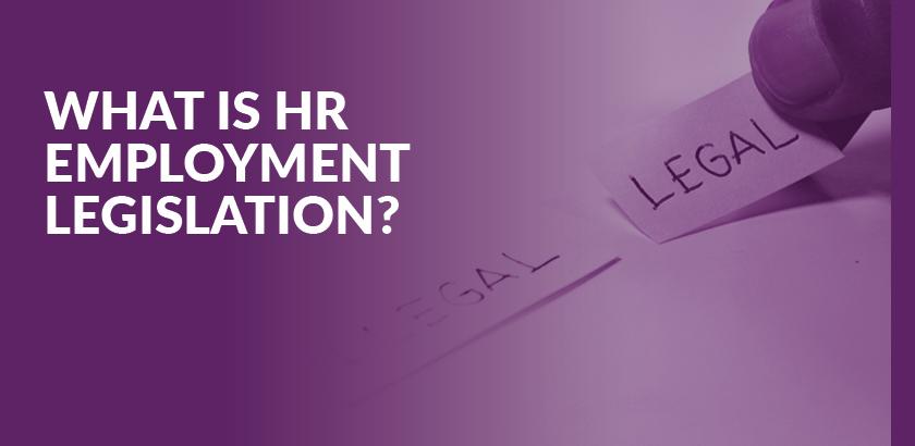 What is HR employment legislation?
