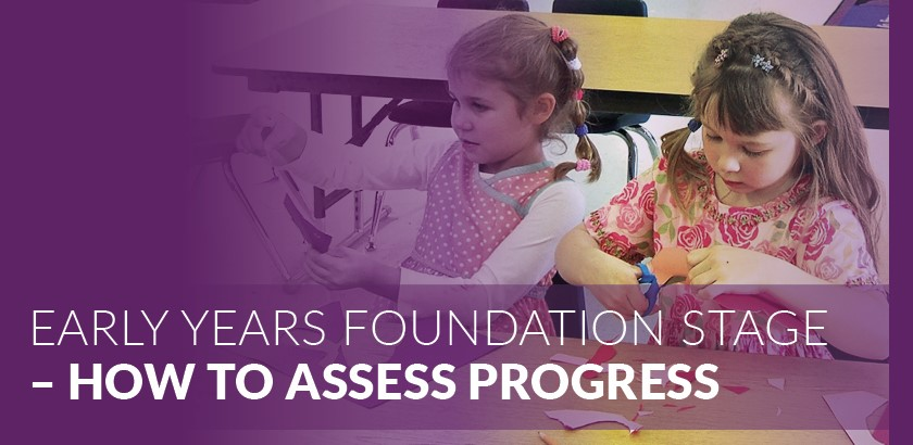 Early Years Foundation Stage – How to Assess Progress