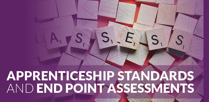 Apprenticeship Standards and End Point Assessments