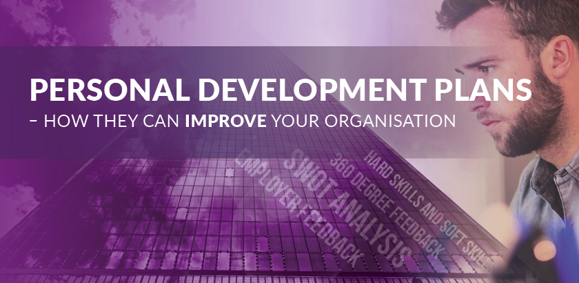 Personal Development Plans – the benefits for you and your organisation