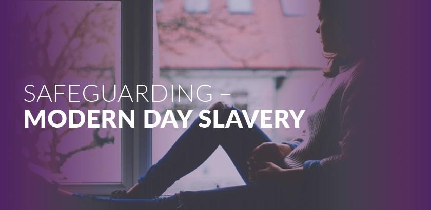 Safeguarding – Modern Slavery