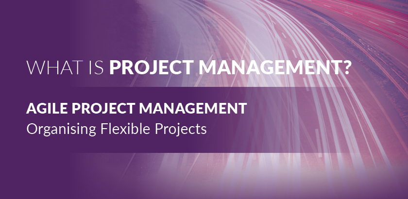 What is Project Management? – Agile Project Management