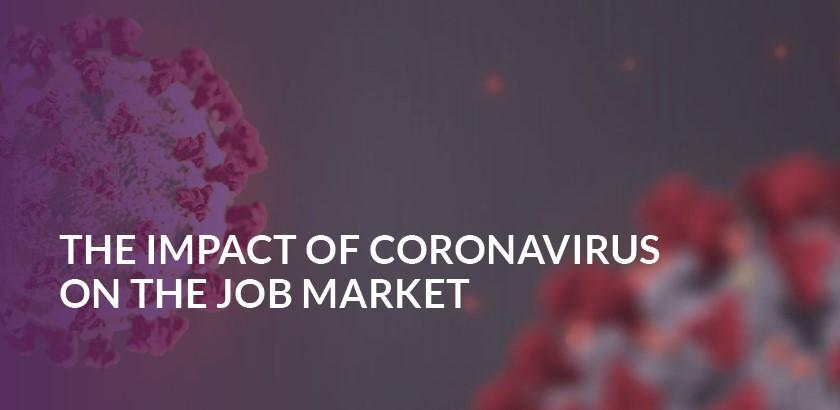 The impact of Coronavirus on the job market