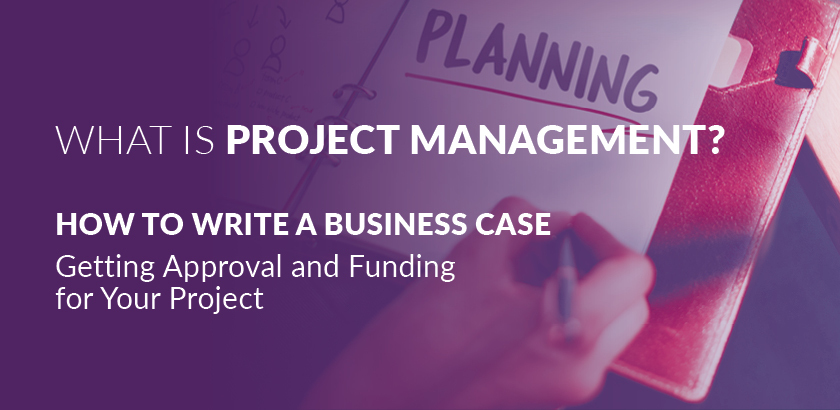 Project Management – How to write a Business Case in 10 steps