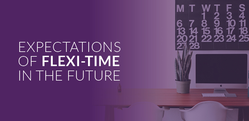 Expectations of flexi-time in the future