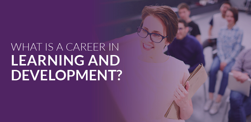 What is a career in Learning and Development?