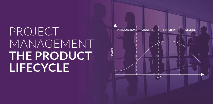 Project Management – The Product Life Cycle
